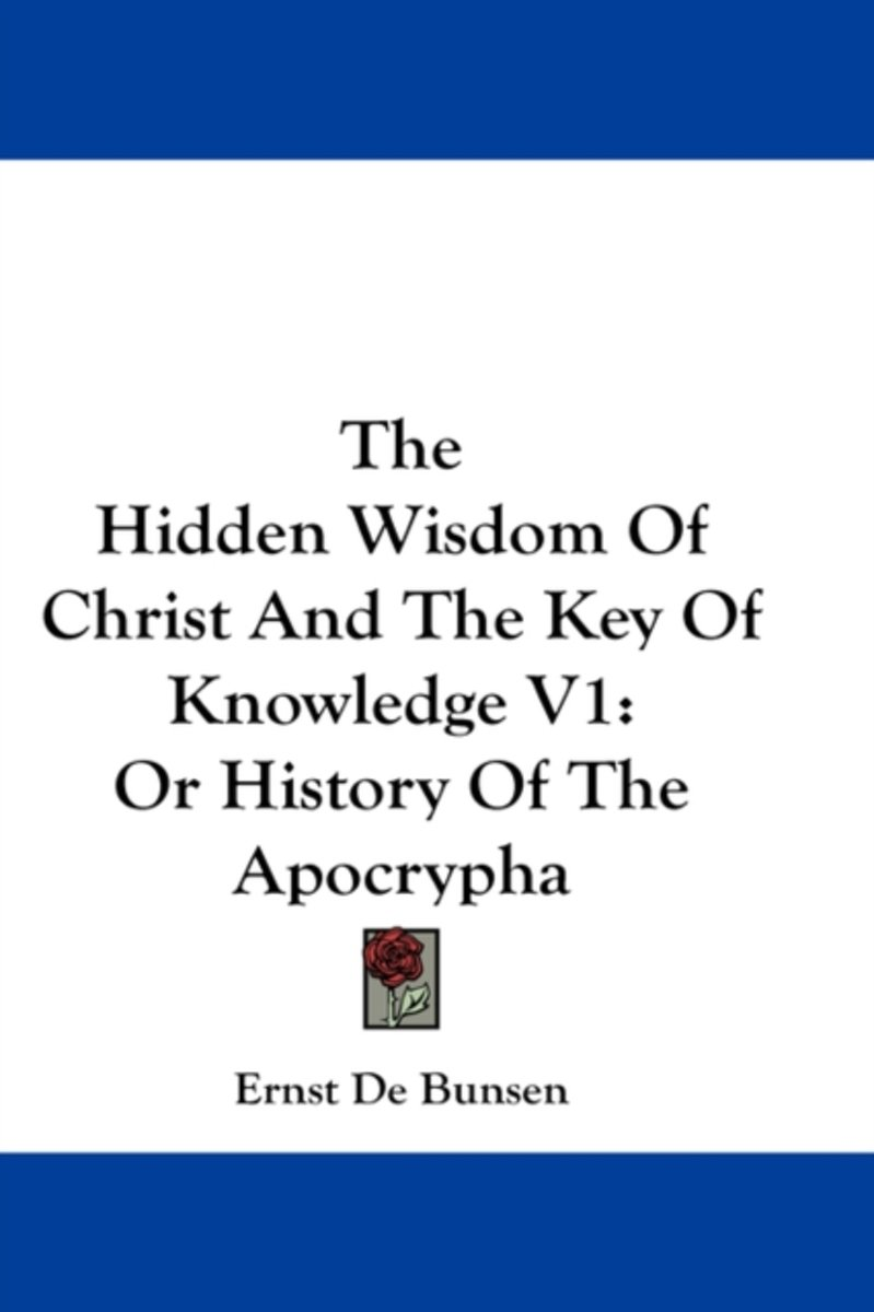 The Hidden Wisdom of Christ and the Key of Knowledge V1