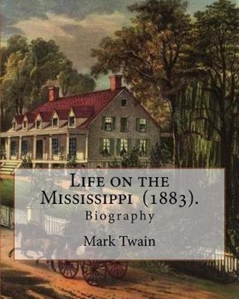 Life on the Mississippi (1883). by
