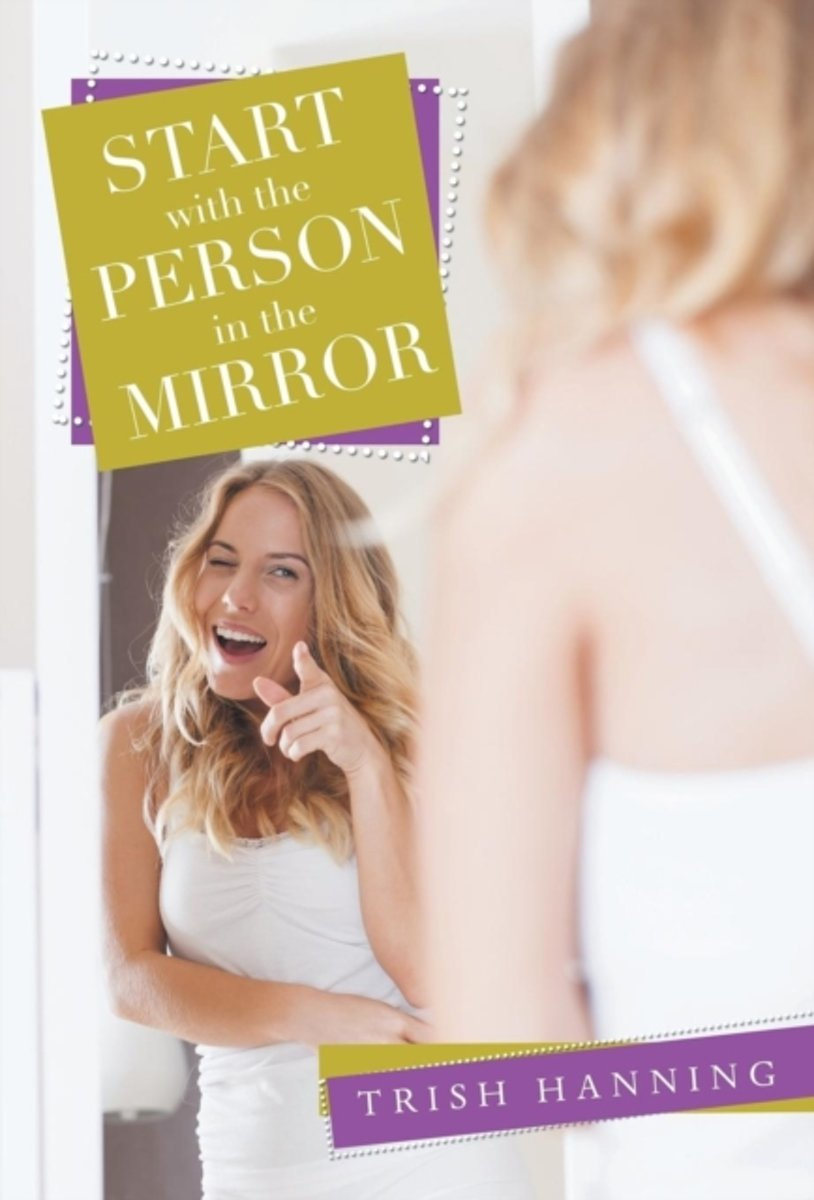 Start with the Person in the Mirror