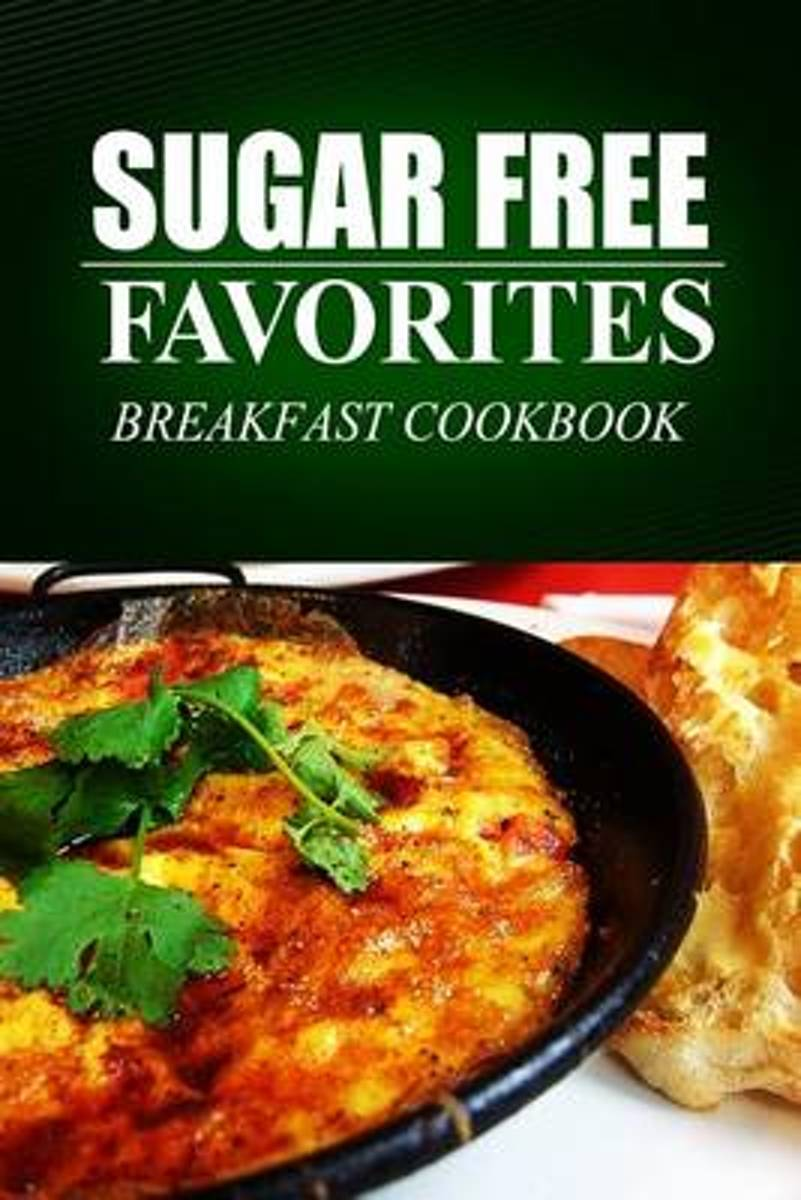 Sugar Free Favorites - Breakfast Cookbook