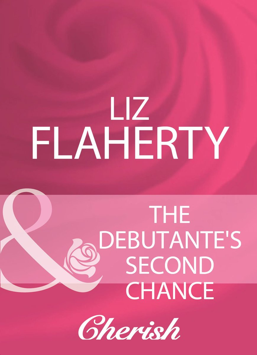 The Debutante's Second Chance (Mills & Boon Cherish)