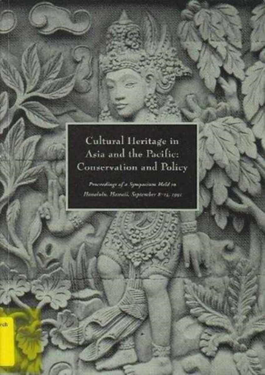 Cultural Heritage in Asia and the Pacific - Conservation and Policy
