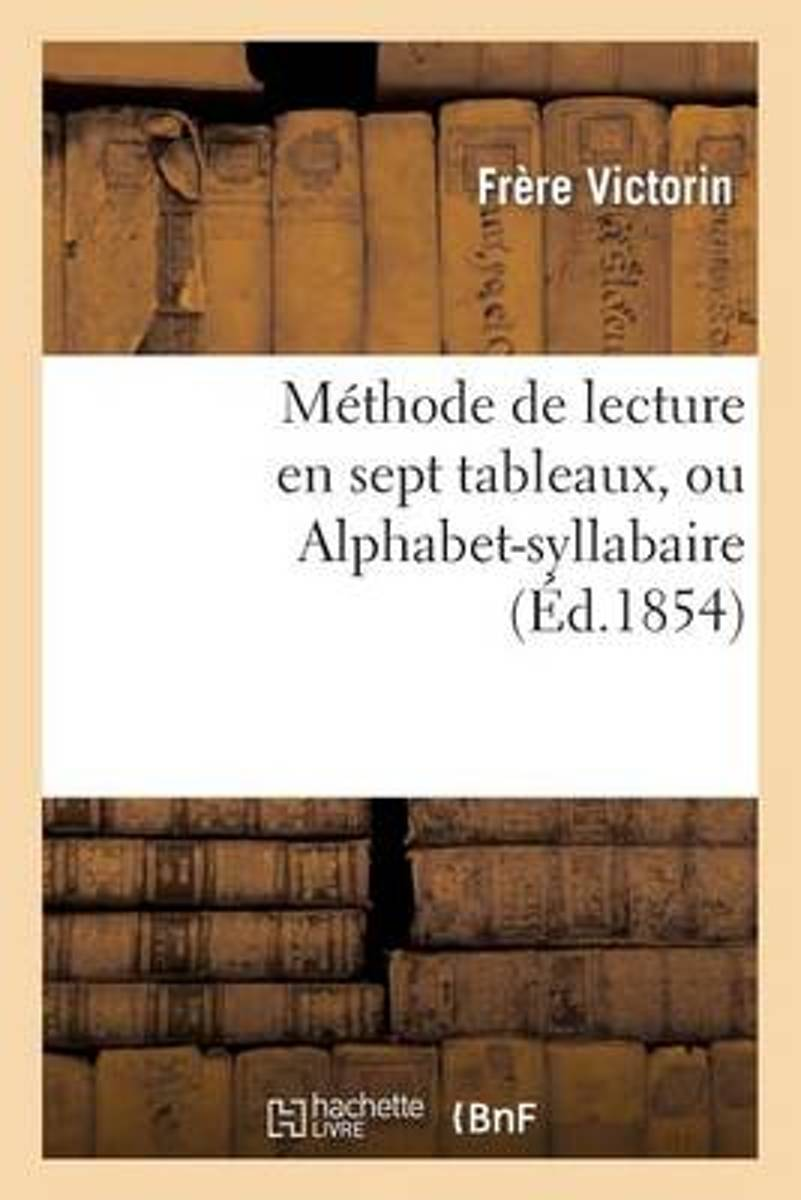 M�thode de Lecture En Sept Tableaux, Ou Alphabet-Syllabaire