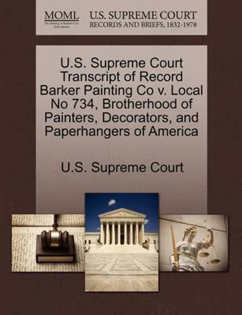 U.S. Supreme Court Transcript of Record Barker Painting Co V. Local No 734, Brotherhood of Painters, Decorators, and Paperhangers of America