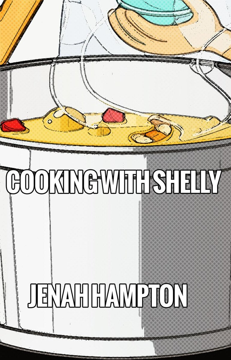 Cooking With Shelly (Illustrated Children's Book Ages 2-5)