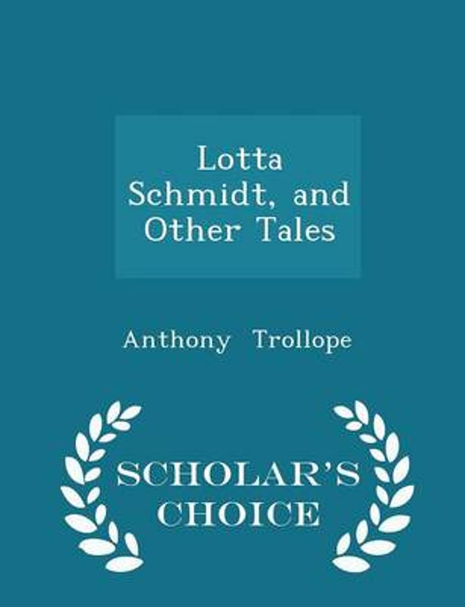 Lotta Schmidt, and Other Tales - Scholar's Choice Edition