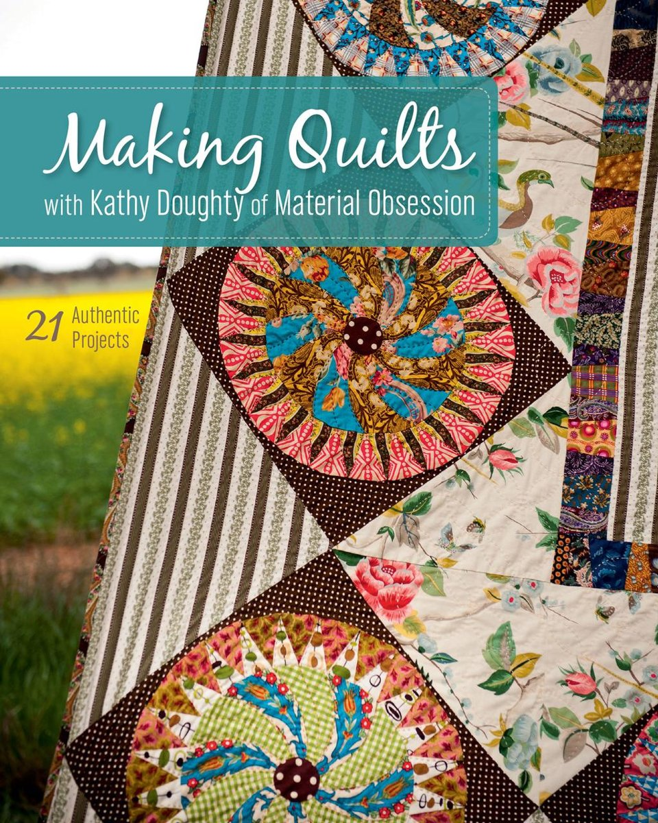 Making Quilts with Kathy Doughty of Material Obsession