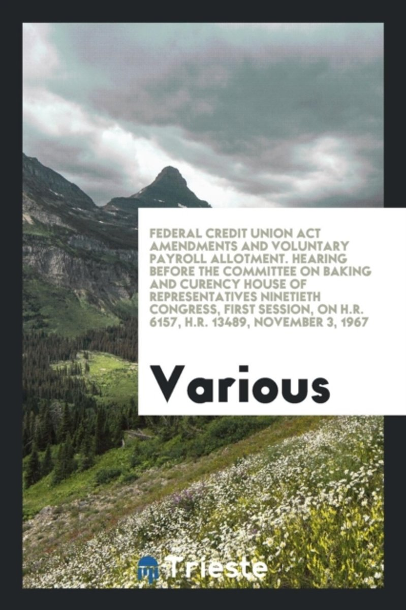 Federal Credit Union ACT Amendments and Voluntary Payroll Allotment. Hearing Before the Committee on Baking and Curency House of Representatives Ninetieth Congress, First Session, on H.R. 615