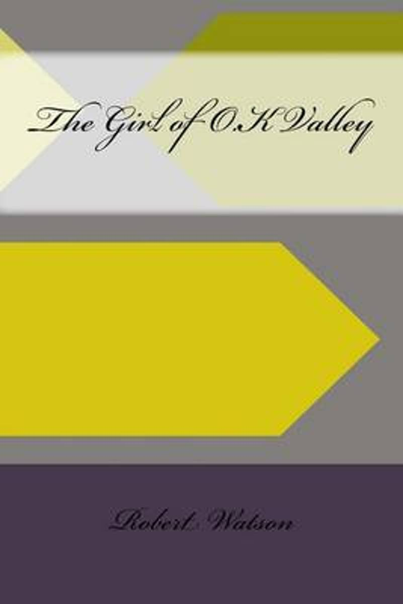 The Girl of O.K Valley
