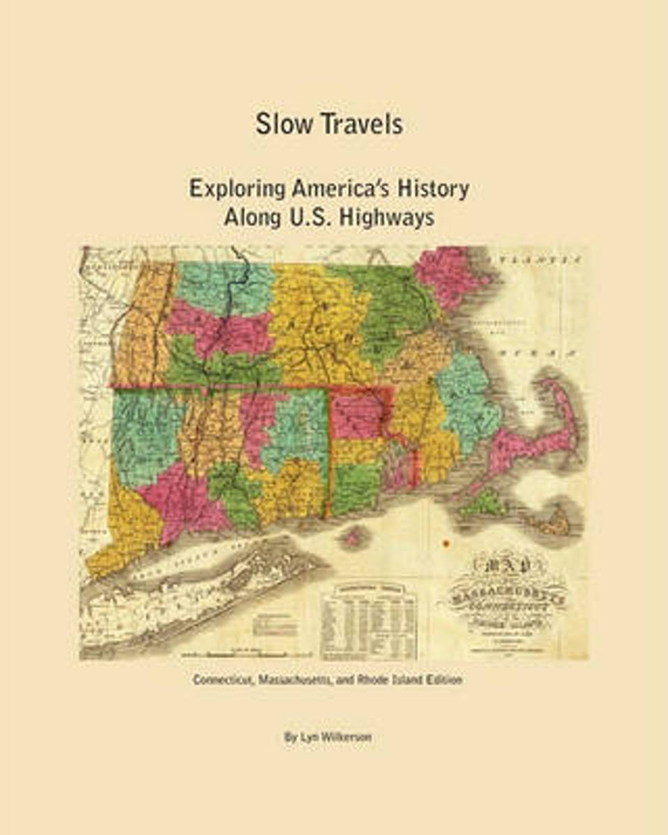 Slow Travels-Connecticut, Massachusetts, and Rhode Island Edition