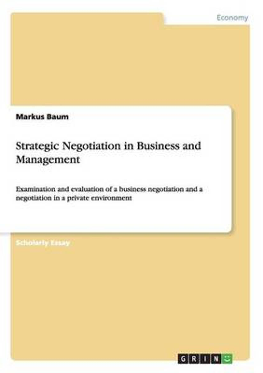 Strategic Negotiation in Business and Management