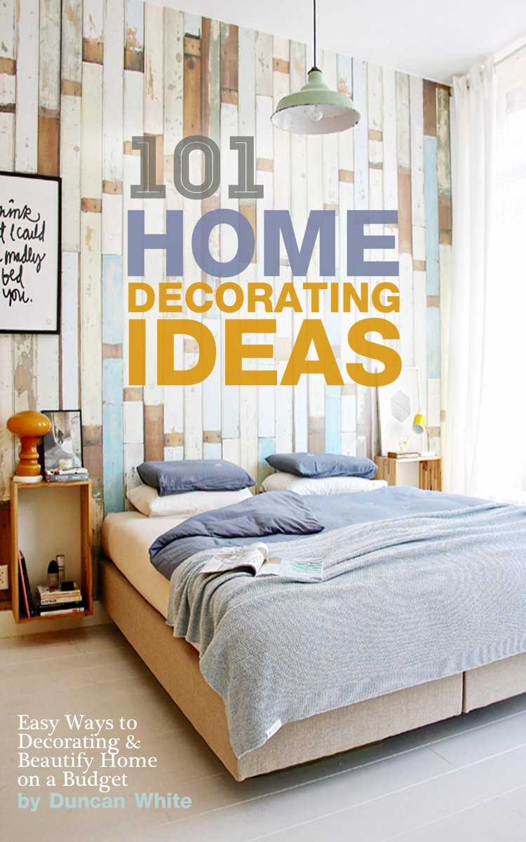 101 Home Decorating Ideas: Easy Ways to Decorating & Beautify Home ...