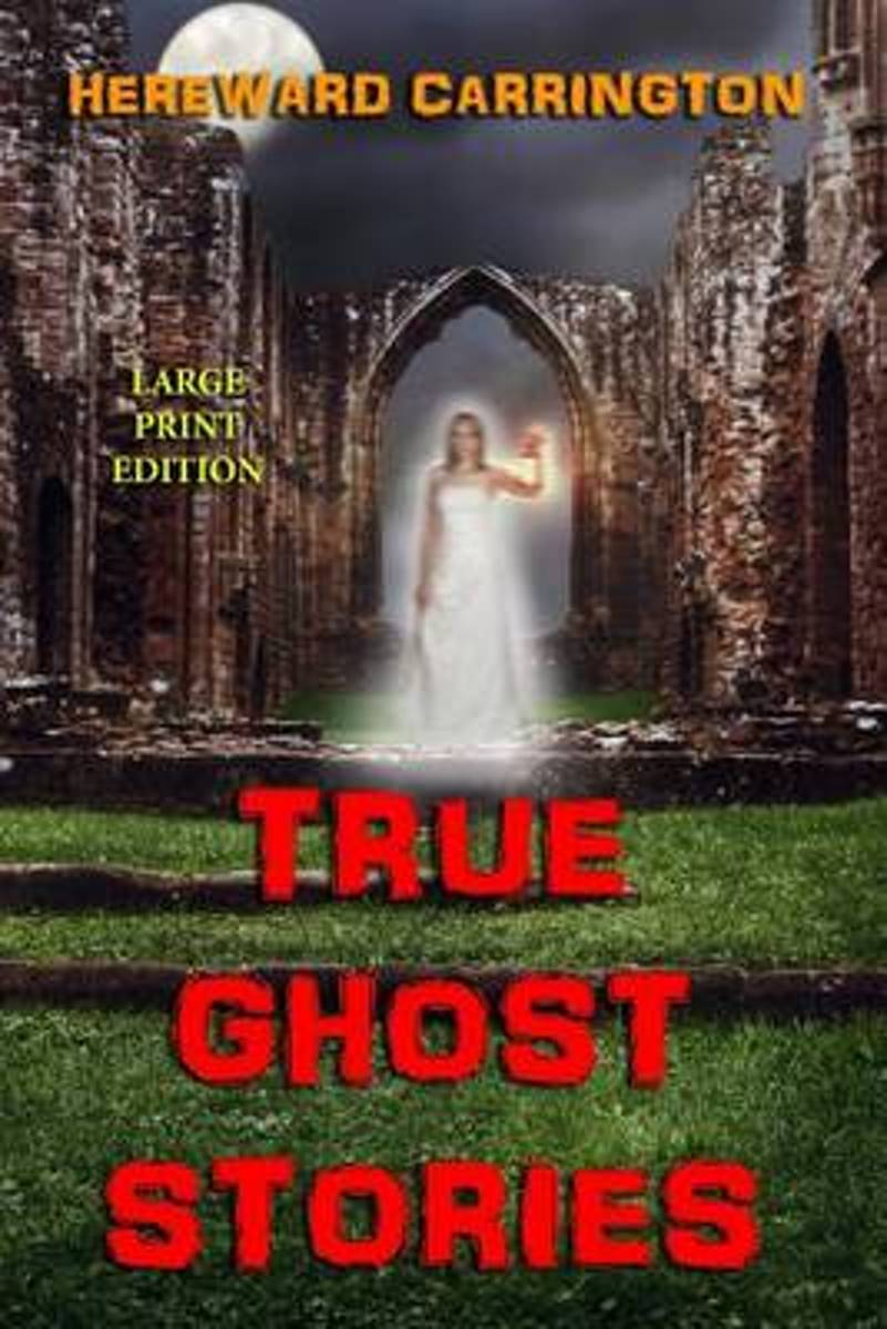 True Ghost Stories - Large Print Edition