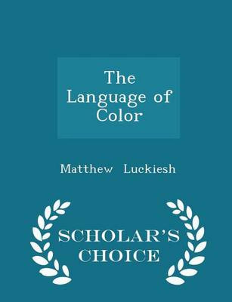 The Language of Color - Scholar's Choice Edition