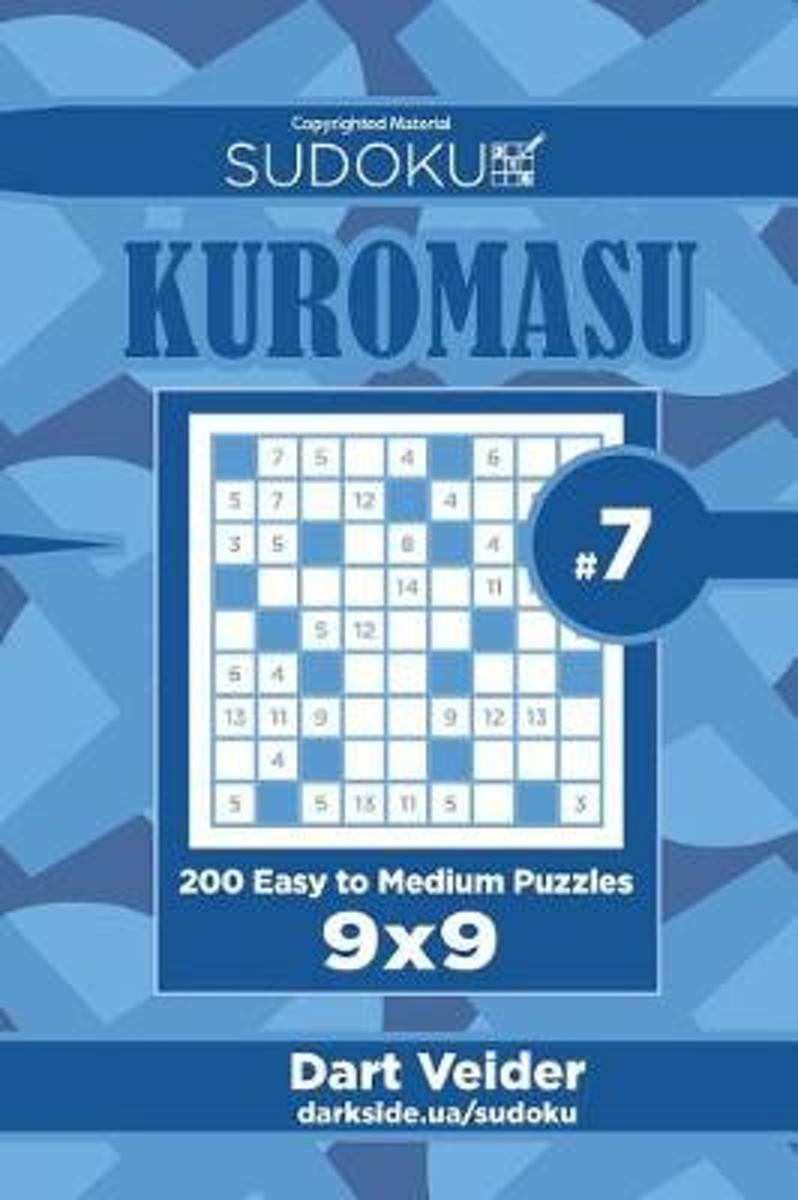 Sudoku Kuromasu - 200 Easy to Medium Puzzles 9x9 (Volume 7)