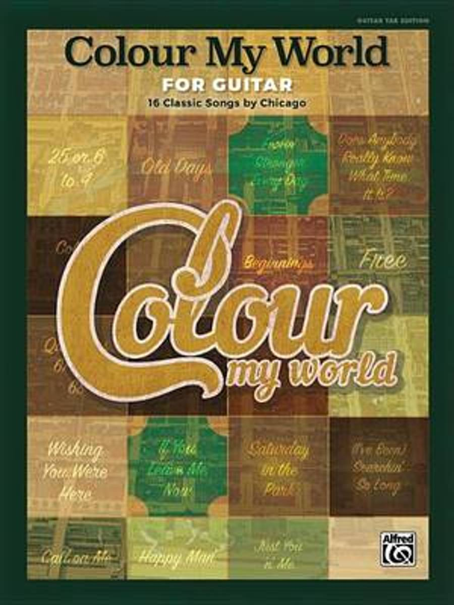 Colour My World for Guitar -- 16 Classic Songs by Chicago