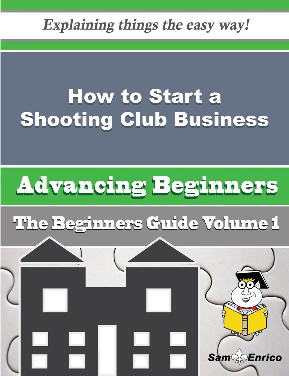 How to Start a Shooting Club Business (Beginners Guide)