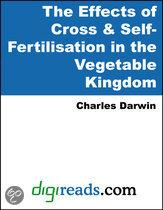The Effects of Cross & Self-Fertilisation in the Vegetable Kingdom