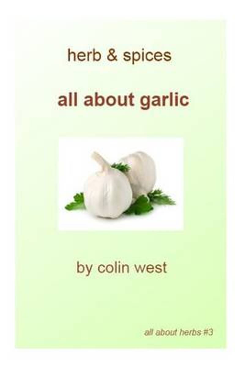 Herbs and Spices - All about Garlic
