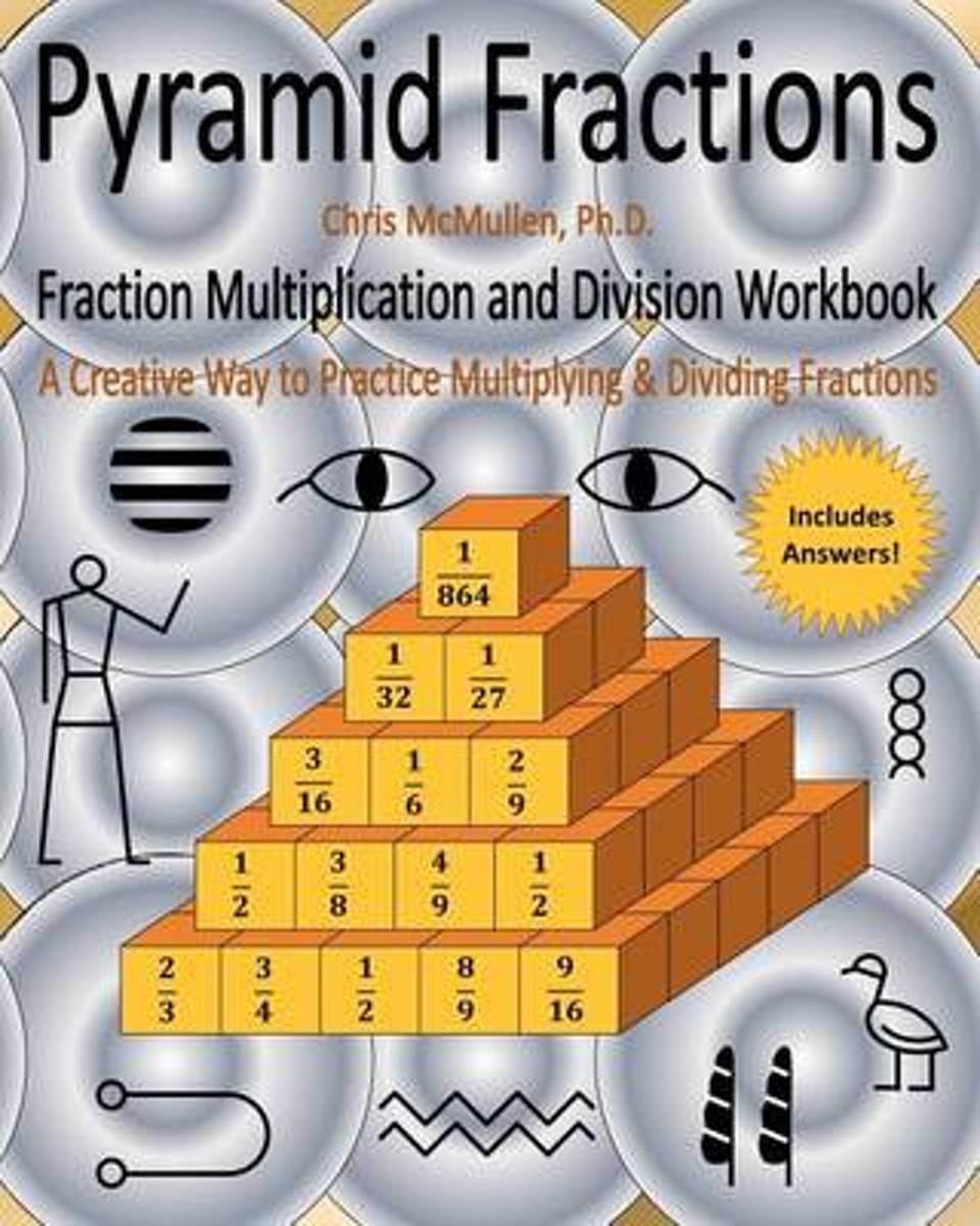 Pyramid Fractions -- Fraction Multiplication and Division Workbook