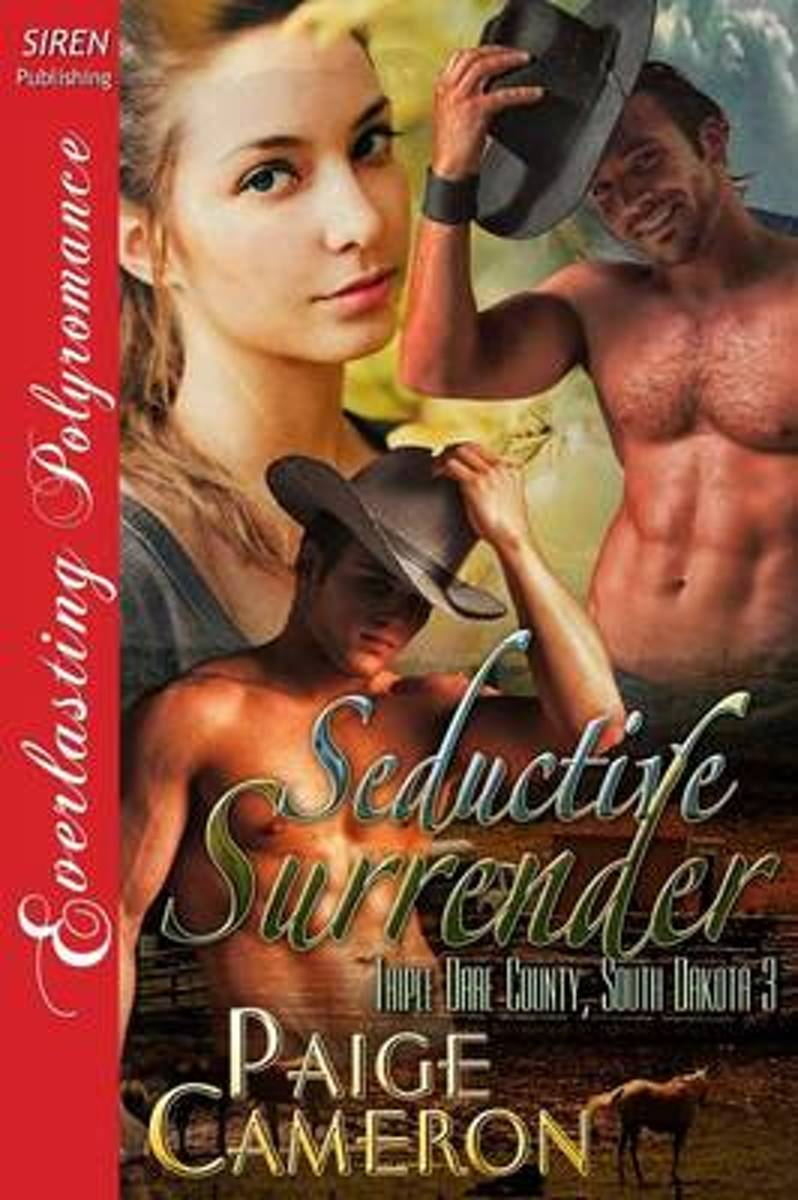 Seductive Surrender [Triple Dare County, South Dakota 3] (Siren Publishing Everlasting Polyromance)