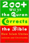 200+ Ways The Quran Corrects The Bible