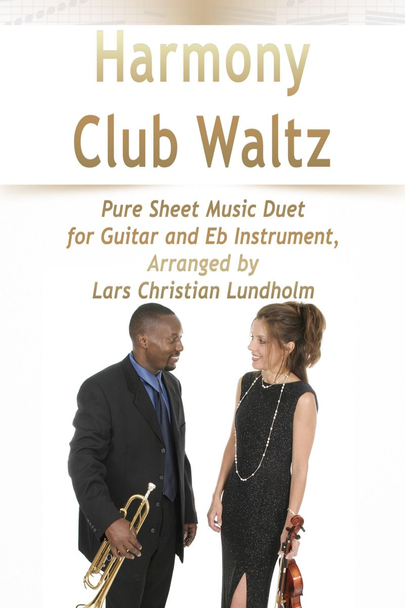 Harmony Club Waltz Pure Sheet Music Duet for Guitar and Eb Instrument, Arranged by Lars Christian Lundholm