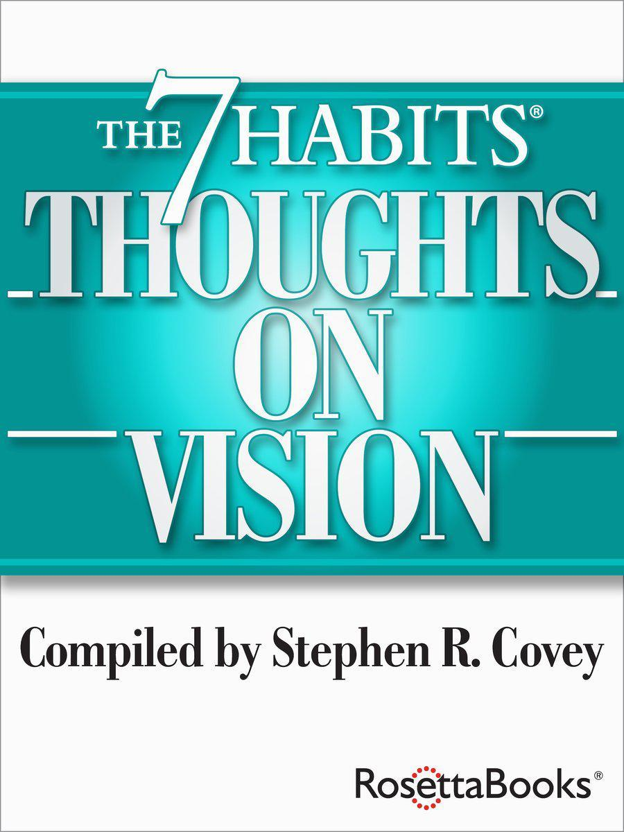 The 7 Habits Thoughts on Vision