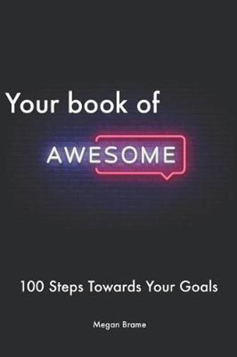 Your Book of Awesome: The Workbook to Help You Move 100 Steps Forward