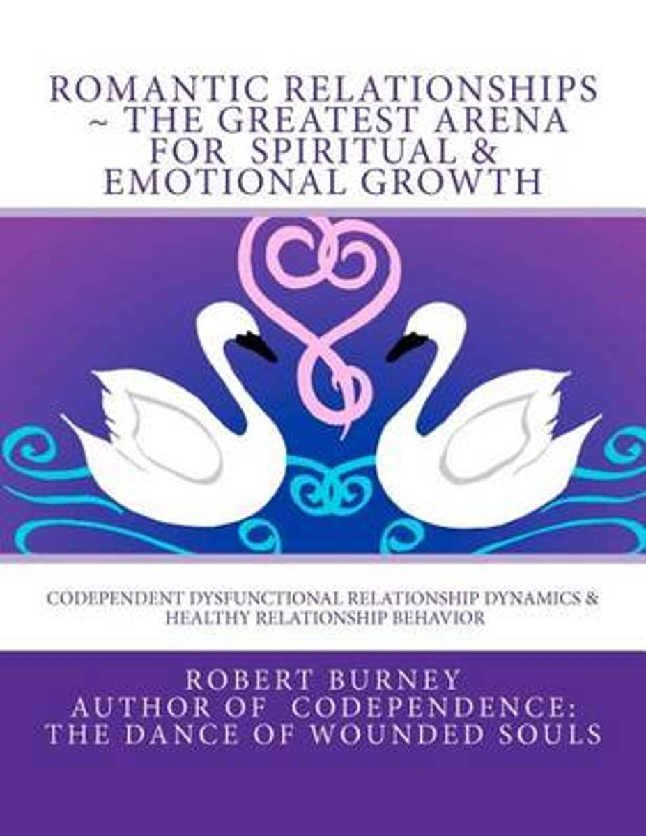 Romantic Relationships the Greatest Arena for Spiritual & Emotional Growth