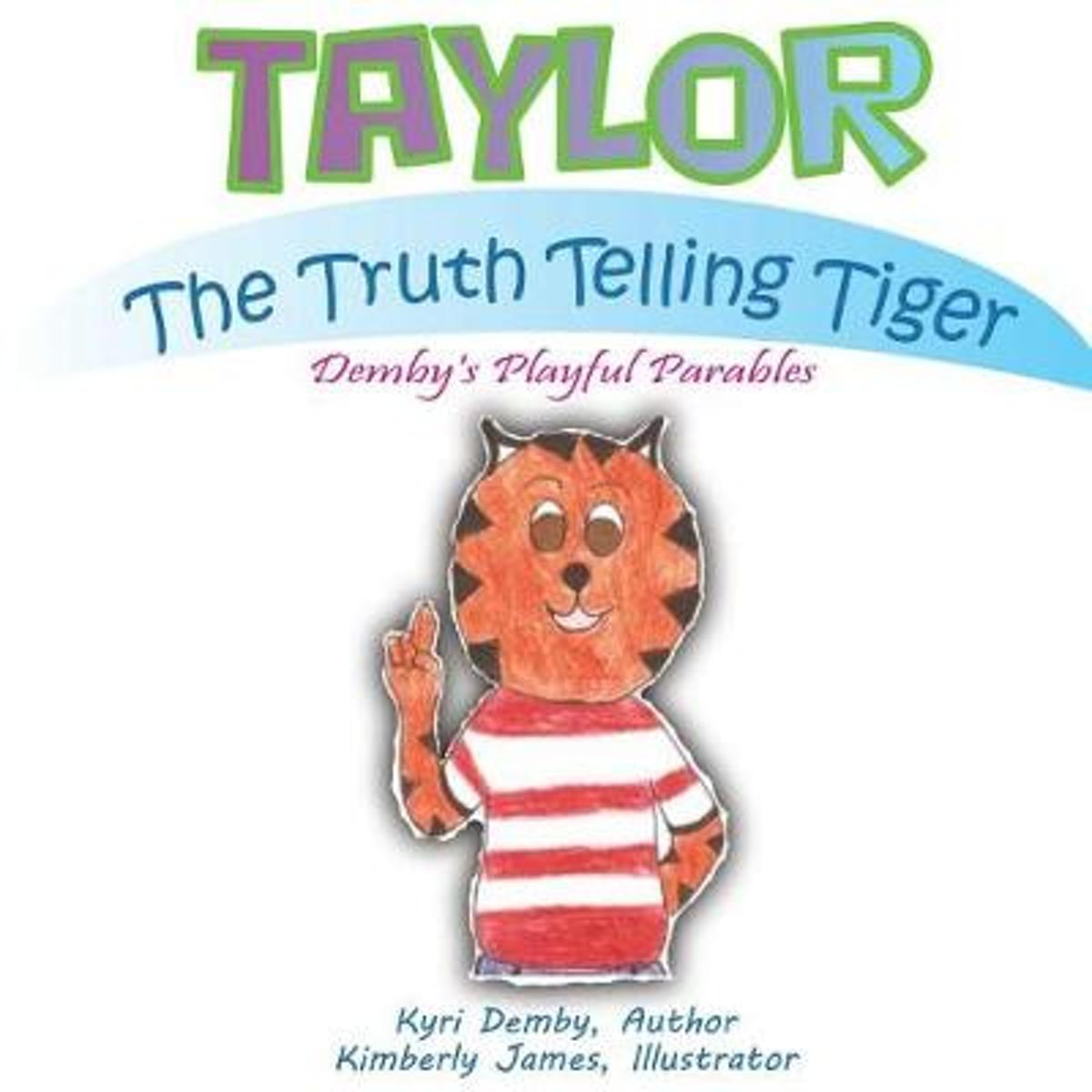 Taylor the Truth Telling Tiger