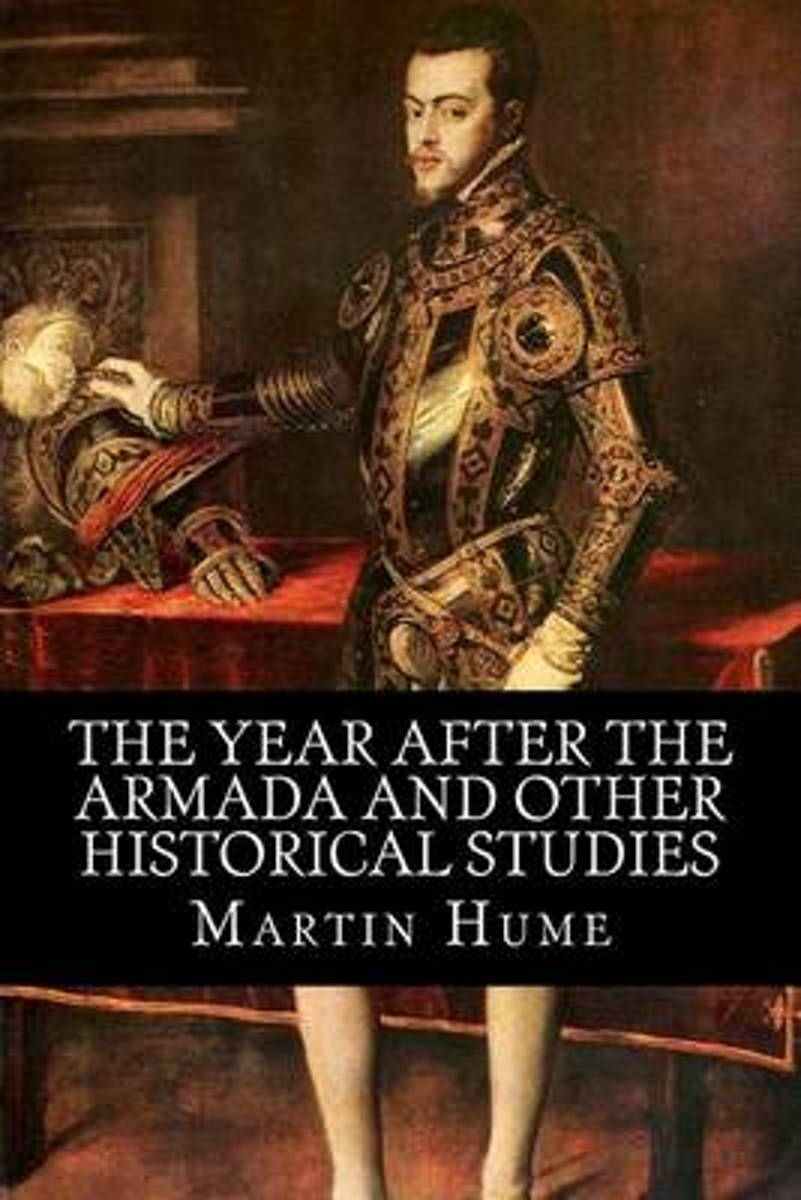 The Year After the Armada and Other Historical Studies