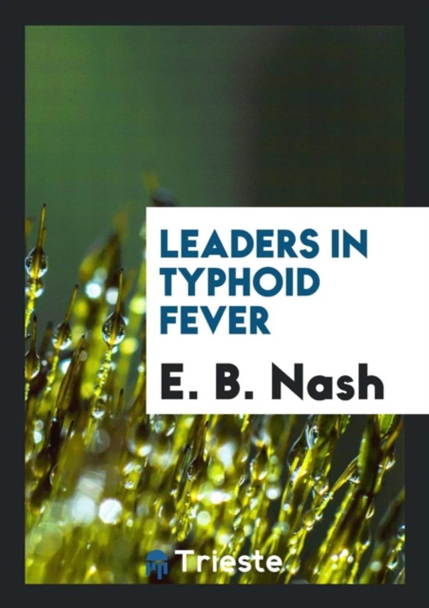 Leaders in Typhoid Fever