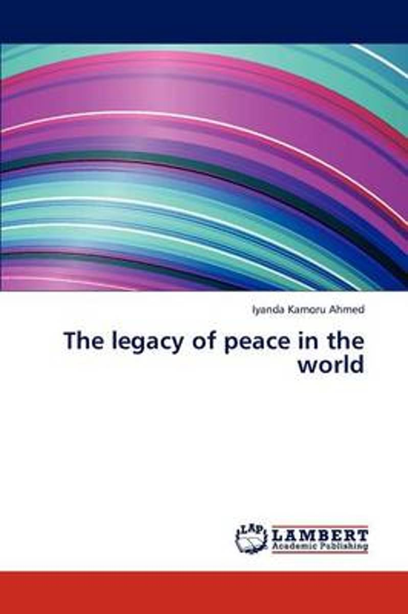 The Legacy of Peace in the World
