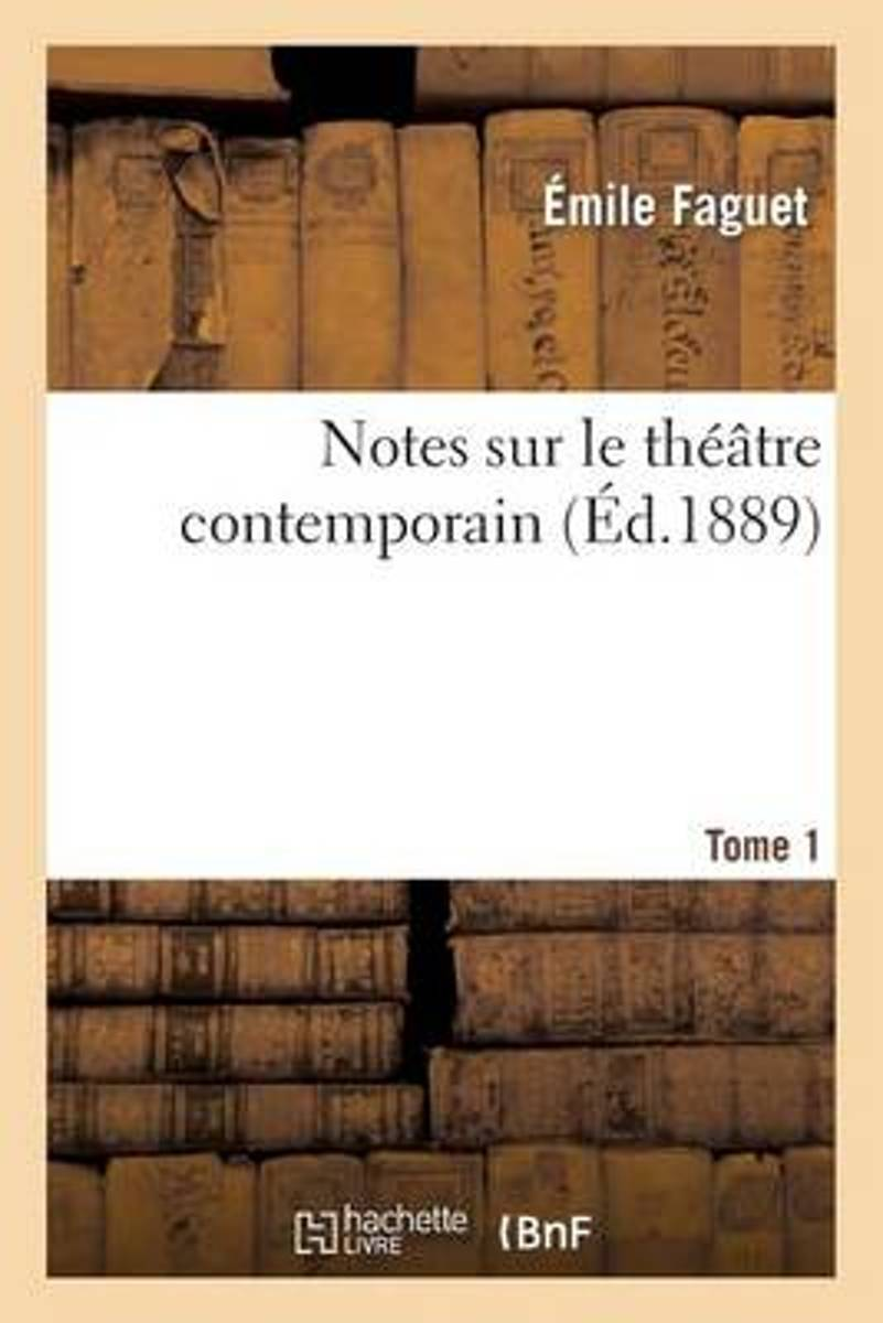 Notes Sur Le Th��tre Contemporain. T. 1