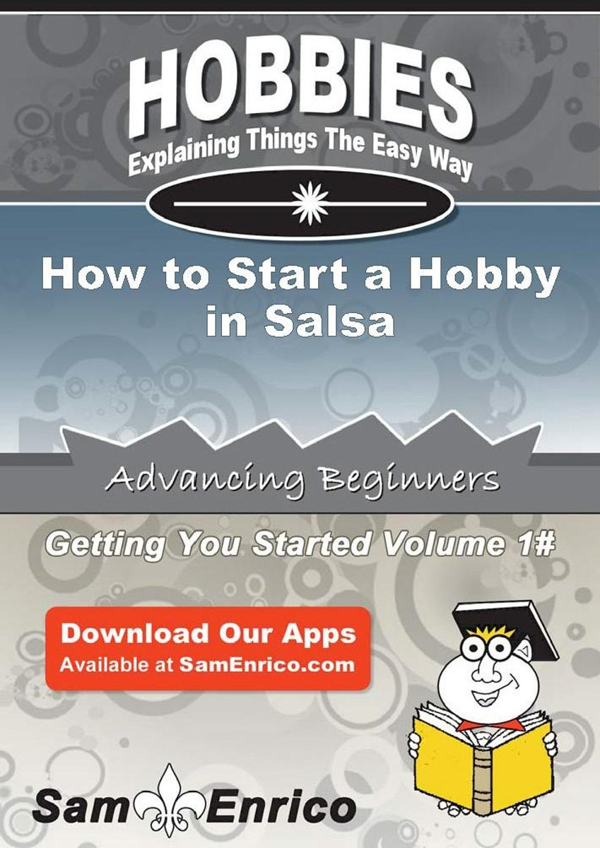 How to Start a Hobby in Salsa