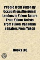 People from Yukon by Occupation: Aboriginal Leaders in Yukon, Actors from Yukon, Artists from Yukon, Canadian Senators from Yukon
