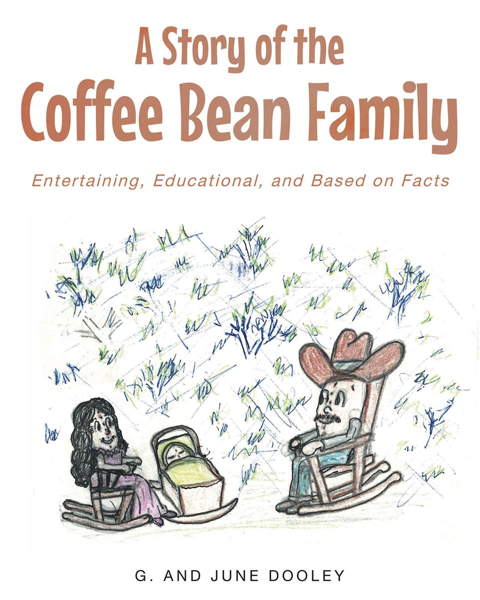 A Story of the Coffee Bean Family: Entertaining, Educational, and Based on Facts