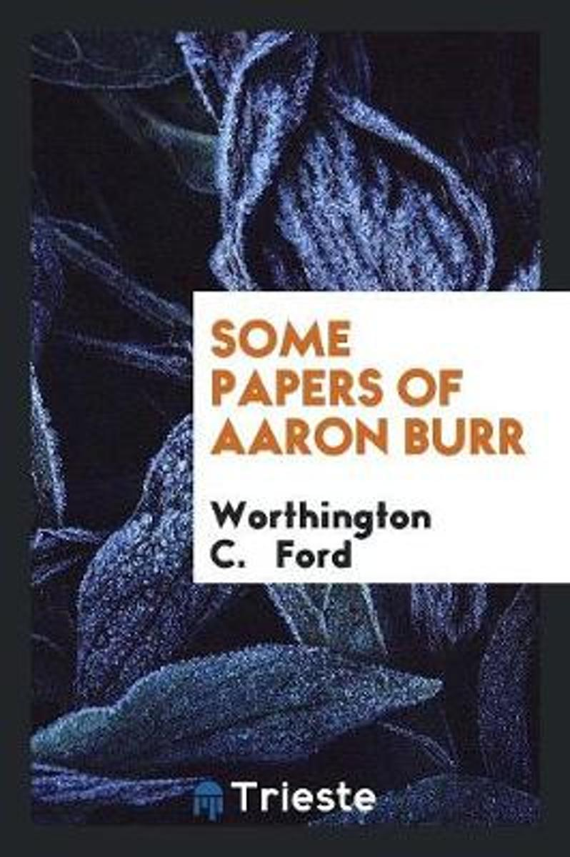 Some Papers of Aaron Burr