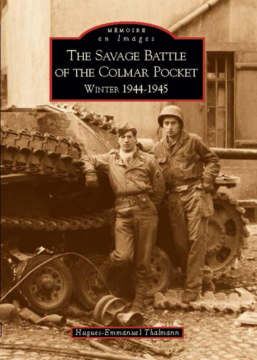 The Savage Battle of the Colmar Pocket