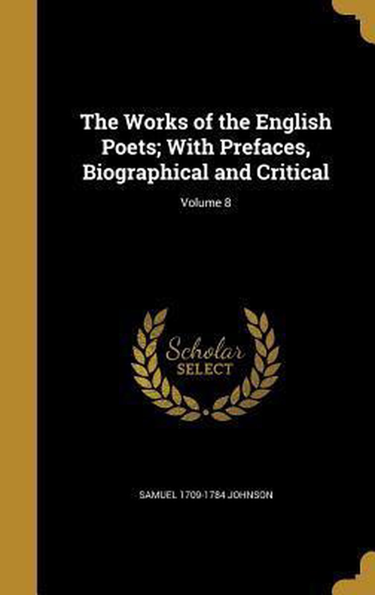 The Works of the English Poets; With Prefaces, Biographical and Critical; Volume 8