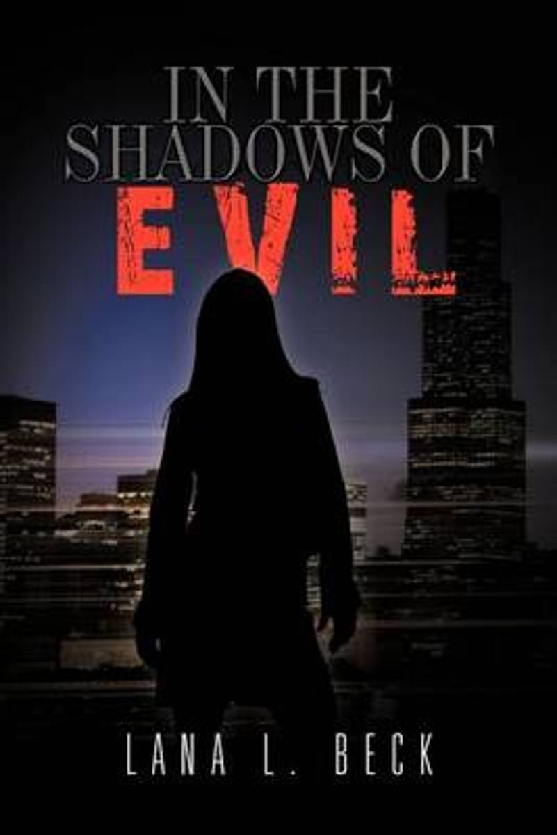 In the Shadows of Evil