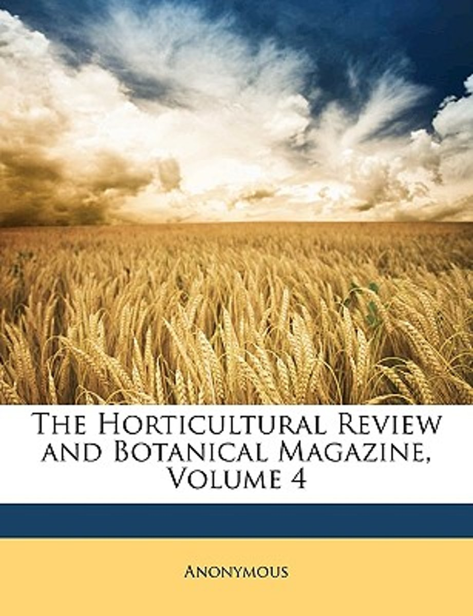The Horticultural Review And Botanical Magazine, Volume 4