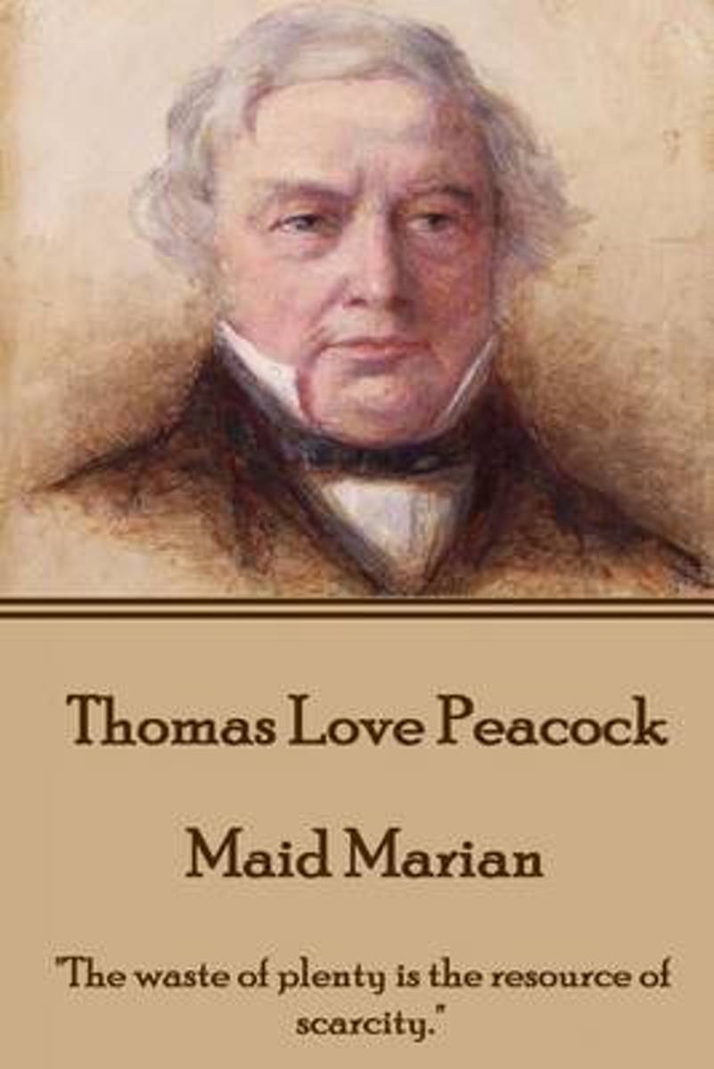 Thomas Love Peacock - Maid Marian