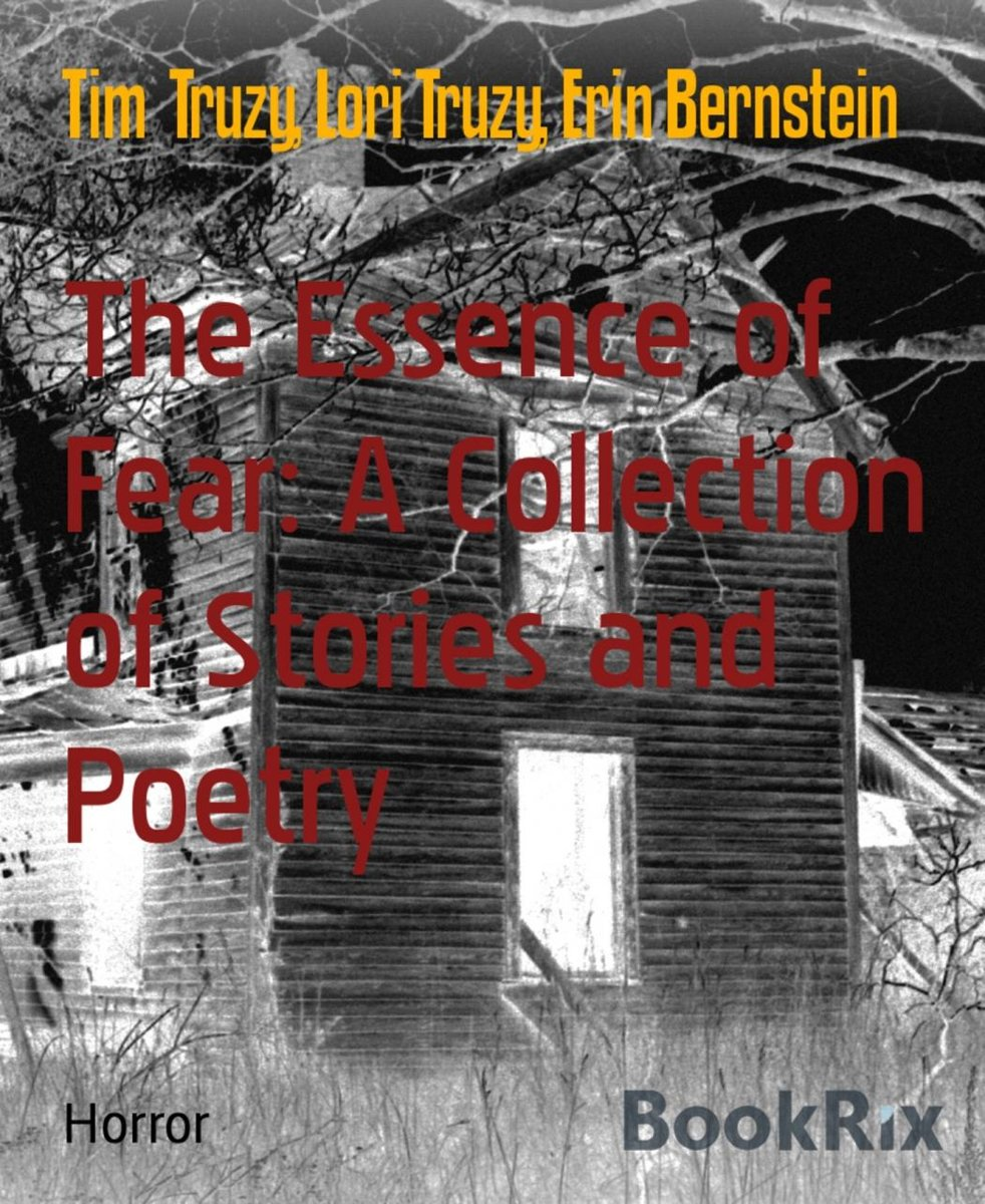 The Essence of Fear: A Collection of Stories and Poetry