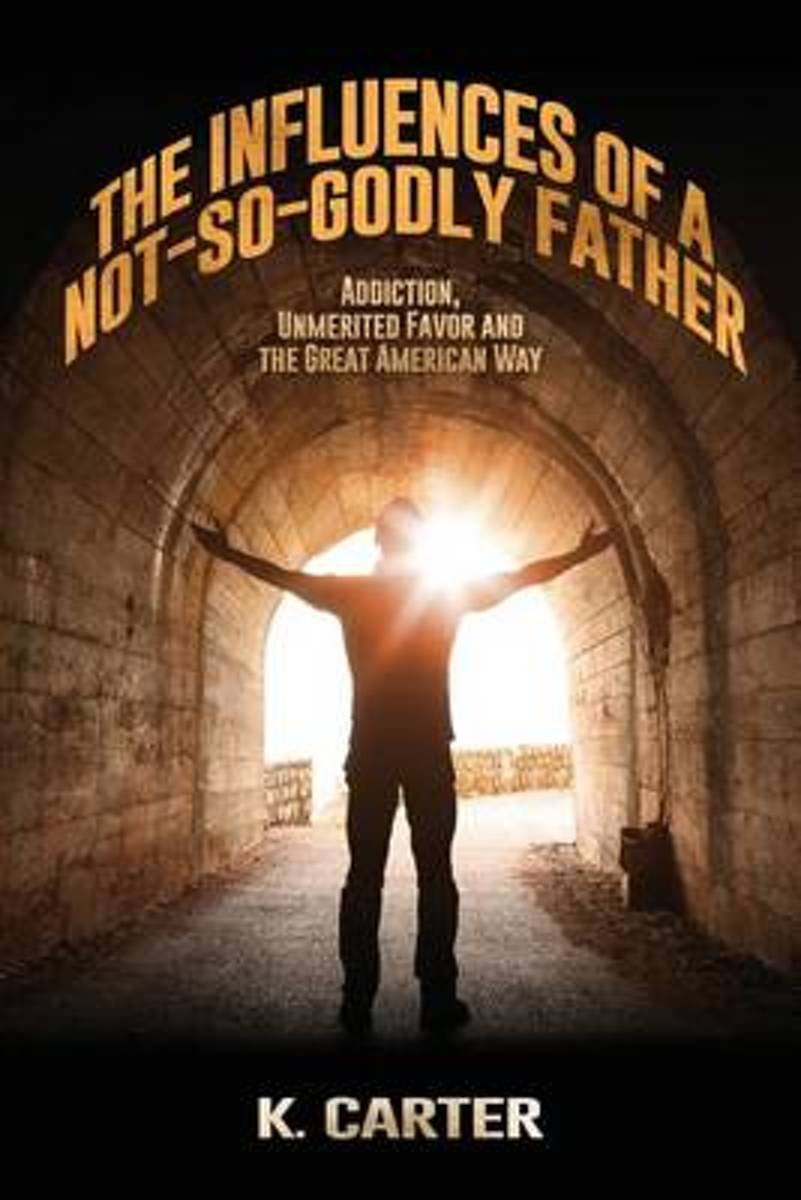 The Influences of a Not-So-Godly Father