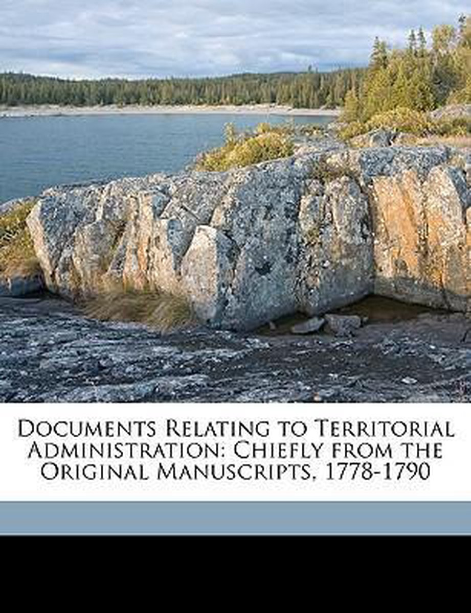 Documents Relating to Territorial Administration