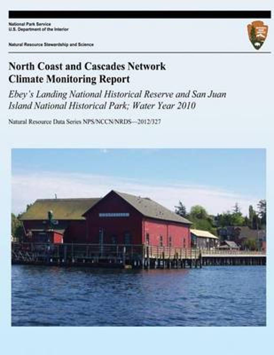 North Coast and Cascades Network Climate Monitoring Report Ebey?s Landing National Historical Reserve and San Juan Island National Historical Park; Water Year 2010