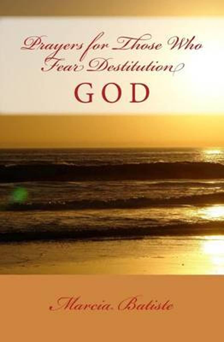 Prayers for Those Who Fear Destitution