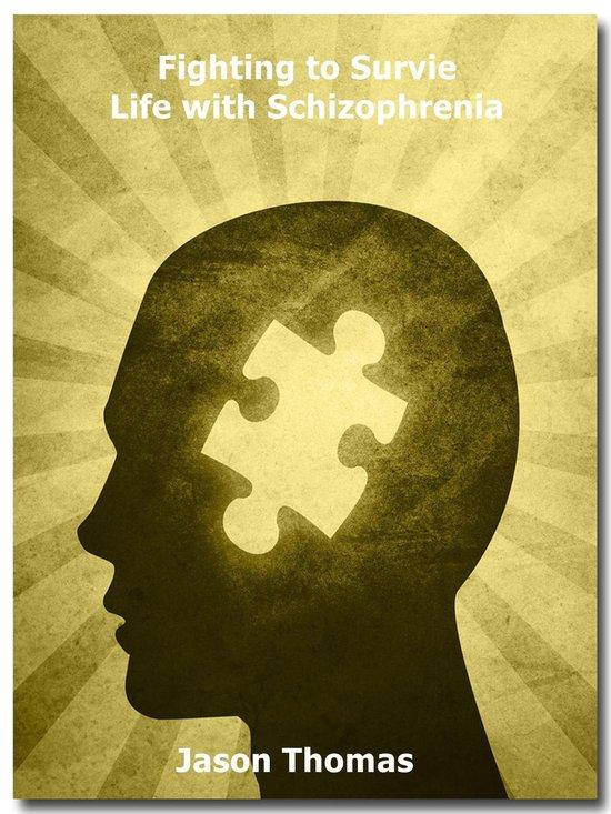 Fighting to Survive Life with Schizophrenia